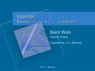 Internet    Web 0.0, 1.0, 2,0, 3.0    .... and Beyond