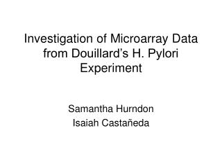 Investigation of Microarray Data from Douillard's H. Pylori Experiment