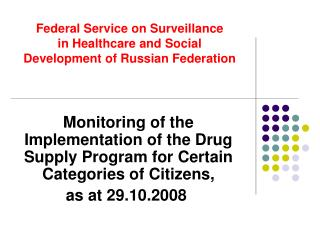 Federal Service on Surveillance  in Healthcare and Social Development of Russian Federation