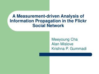 A Measurement-driven Analysis of Information Propagation in the Flickr Social Network