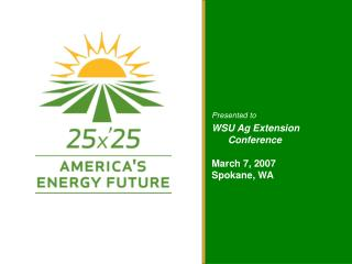 Presented to WSU Ag Extension Conference March 7, 2007 Spokane, WA
