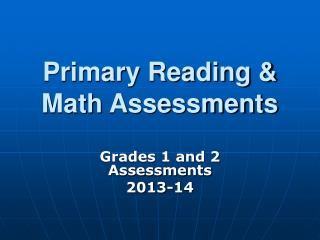 Primary Reading & Math Assessments