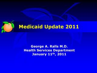 George A. Ralls M.D. Health Services Department January 11 th , 2011