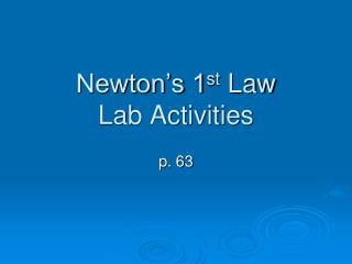 Newton's 1 st  Law Lab Activities
