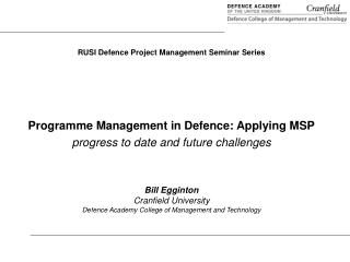 RUSI Defence Project Management Seminar Series Programme Management in Defence: Applying MSP