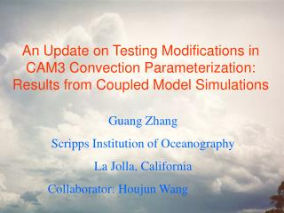 Guang Zhang Scripps Institution of Oceanography La Jolla, California Collaborator: Houjun Wang
