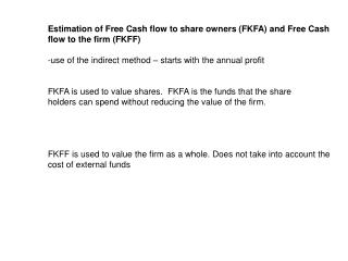 Estimation of Free Cash flow to share owners (FKFA) and Free Cash flow to the firm (FKFF)