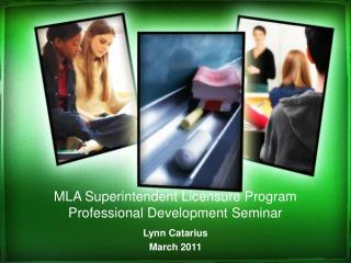 MLA Superintendent Licensure Program Professional Development Seminar