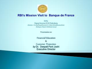 RBI's Mission Visit to   Banque  de France led by  Deputy Governor Dr KC  Chakrabarty