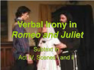 Verbal Irony in  Romeo and Juliet