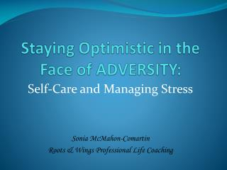 Staying Optimistic in the Face of ADVERSITY:
