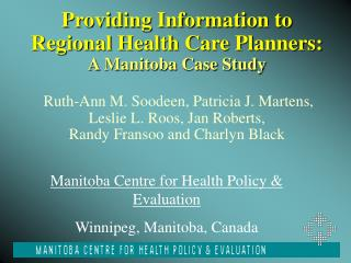Manitoba Centre for Health Policy & Evaluation Winnipeg, Manitoba, Canada