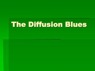 The Diffusion Blues