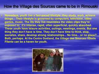 How the Village des Sources came to  be  in Rimouski