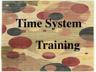 Time System       Training