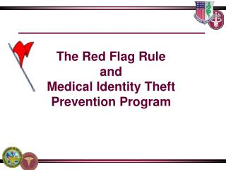 The Red Flag Rule  and Medical Identity Theft Prevention Program