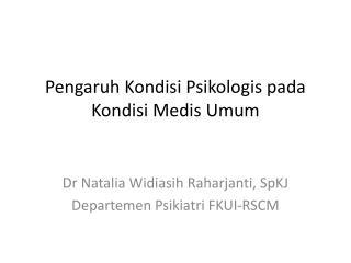 Pengaruh Kondisi Psikologis pada Kondisi Medis Umum