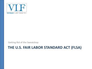 The U.s. fair labor standard act ( flsa )