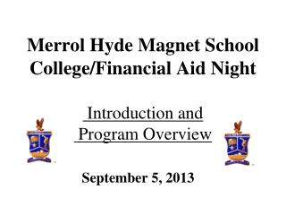 Merrol Hyde Magnet School College/Financial Aid Night Introduction and  Program Overview