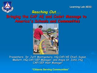Reaching Out... Bringing the CAP AE and Cadet Message to  America's Schools and Communities