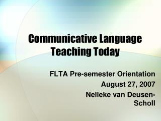 Communicative Language Teaching Today