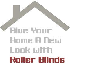 Give Your Home A New Look With Roller Blinds