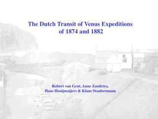 The Dutch Transit of Venus Expeditions  of 1874 and 1882
