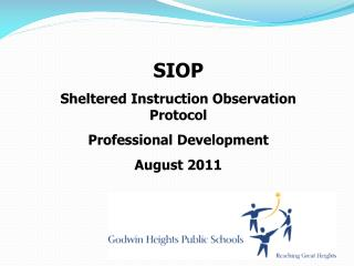 SIOP Sheltered Instruction Observation  Protocol Professional Development August 2011