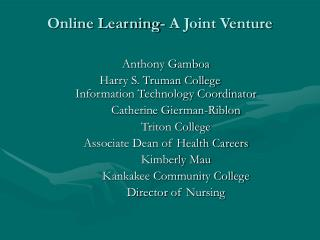 Online Learning- A Joint Venture