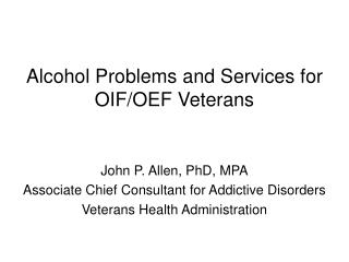 Alcohol Problems and Services for OIF/OEF Veterans