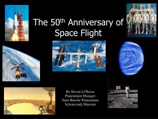 The 50 th  Anniversary of Space Flight