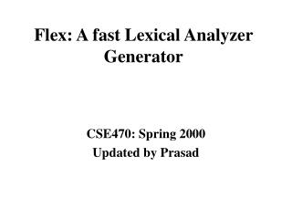 Flex: A fast Lexical Analyzer Generator