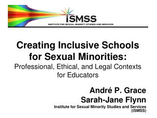 André P. Grace  Sarah-Jane Flynn Institute for Sexual Minority Studies and Services (iSMSS)
