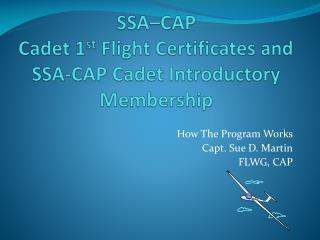 SSA–CAP  Cadet 1 st  Flight Certificates and SSA-CAP Cadet Introductory Membership