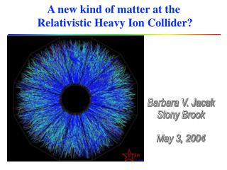 A new kind of matter at the  Relativistic Heavy Ion Collider?
