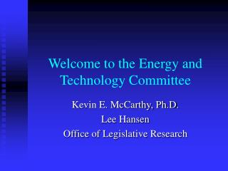 Welcome to the Energy and Technology Committee