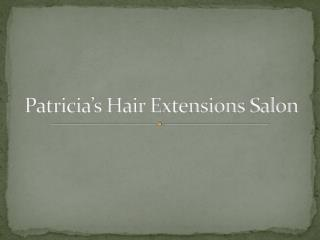 Patricia's Salon - Best Hair Extensions Salon NY