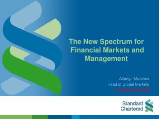 The New Spectrum for  Financial Markets and  Management