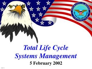 Total Life Cycle  Systems Management
