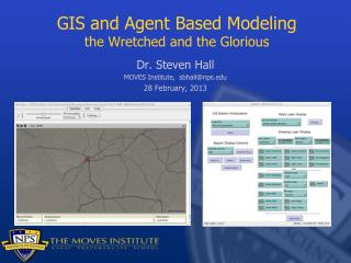 GIS and Agent Based Modeling the Wretched and the Glorious