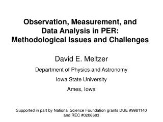 Observation, Measurement, and  Data Analysis in PER:  Methodological Issues and Challenges
