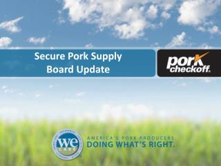 Secure Pork Supply  Board Update