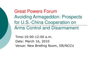 Time:10:00-12:00 a.m. Date: March 16, 2010 Venue: New Briefing Room, IIR/NCCU