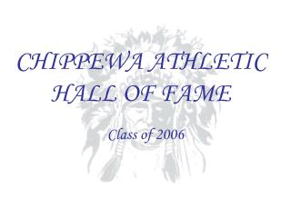 CHIPPEWA ATHLETIC HALL OF FAME
