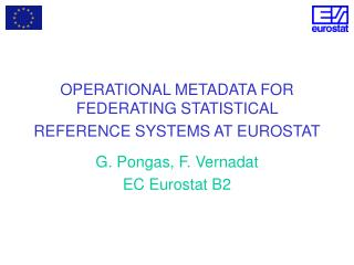 OPERATIONAL METADATA FOR FEDERATING STATISTICAL REFERENCE SYSTEMS  AT EUROSTAT