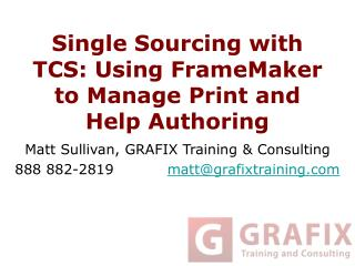 Single Sourcing with TCS: Using FrameMaker to Manage Print and Help Authoring