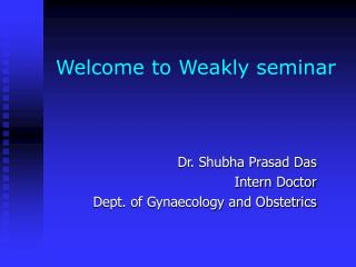 Welcome to Weakly seminar