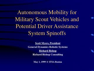 Autonomous Mobility for Military Scout Vehicles and Potential Driver Assistance System Spinoffs