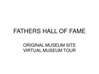 FATHERS HALL OF FAME