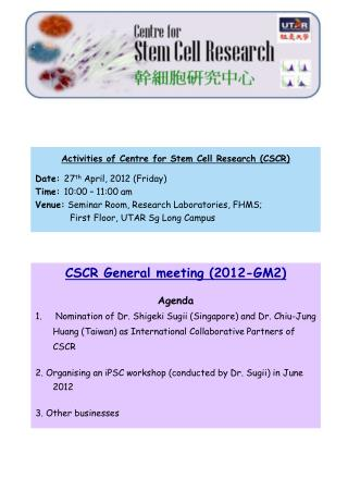 Activities of Centre for Stem Cell Research (CSCR) Date:  27 th  April, 2012 (Friday)